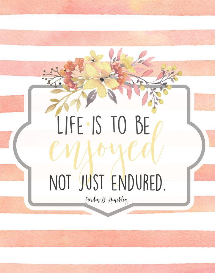 11x4 Life is to be enjoyed not just endured- Gordon B Hinkley by Mimileeprintables on Etsy