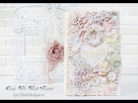 Альтербук шебби микс медиа / Shabby chic mixed media alterbook - YouTube