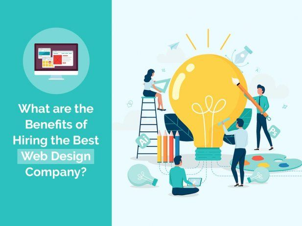What Are The Benefits Of Hiring The Best Web Design Company Web Design Company Best Web Design Web Design