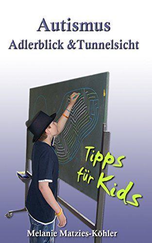 Autismus: Adlerblick und Tunnelsicht.: Tipps für Kids (Ge... http://www.amazon.de/dp/1493607650/ref=cm_sw_r_pi_dp_XEVjxb0VWZ27M