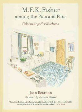 M. F. K. Fisher Among the Pots and Pans by Joan Reardon and Amanda Hesser #affiliate
