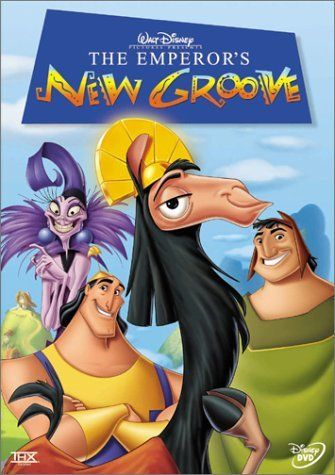 The Emperor's New Groove (one our family's favorites--doesn't get old!)