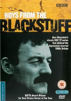 Boys From The Black Stuff - BBC - a gritty drama dealing with the pains of working class life in Thatcher's Britain.
