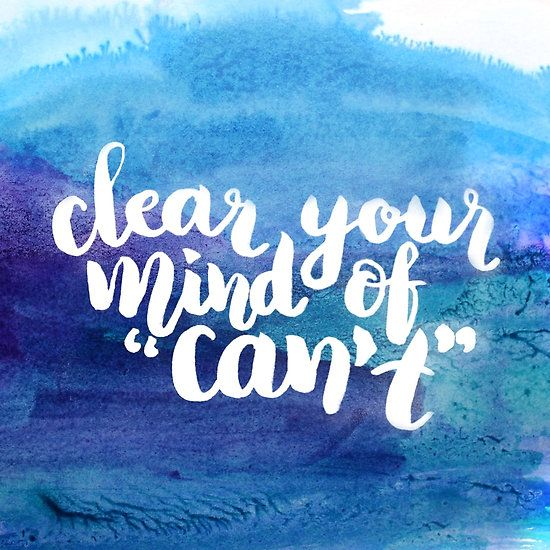 Clear your mind of can't Inspirational motivational quote in watercolor and ink
