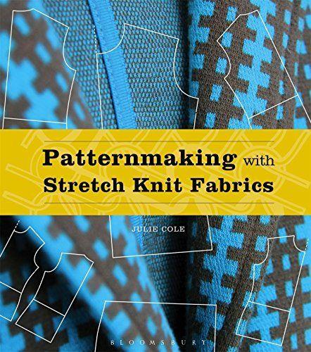 Patternmaking with Stretch Knit Fabrics, http://www.amazon.co.uk/dp/1501305042/ref=cm_sw_r_pi_awdl_.Hpwxb58J7DGA