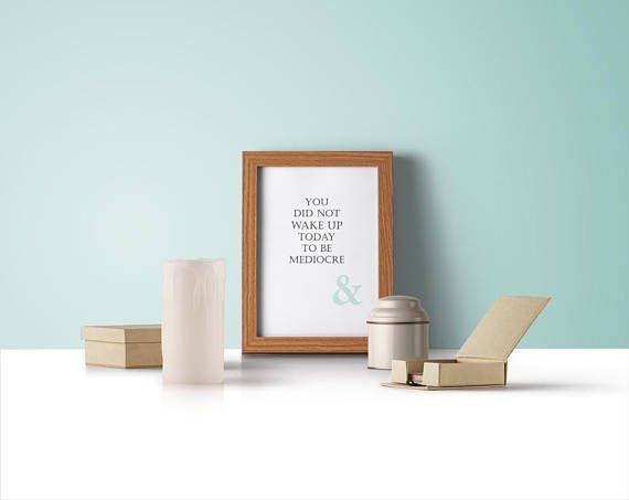 Four Prints You did not wake up today to be mediocre Decor - Visit Kornela Shop   https://www.etsy.com/shop/Kornela