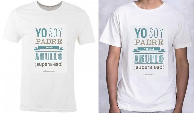 """Camiseta para el Día del Padre: """"Yo soy padre y además abuelo, ¡supera eso!""""…"""