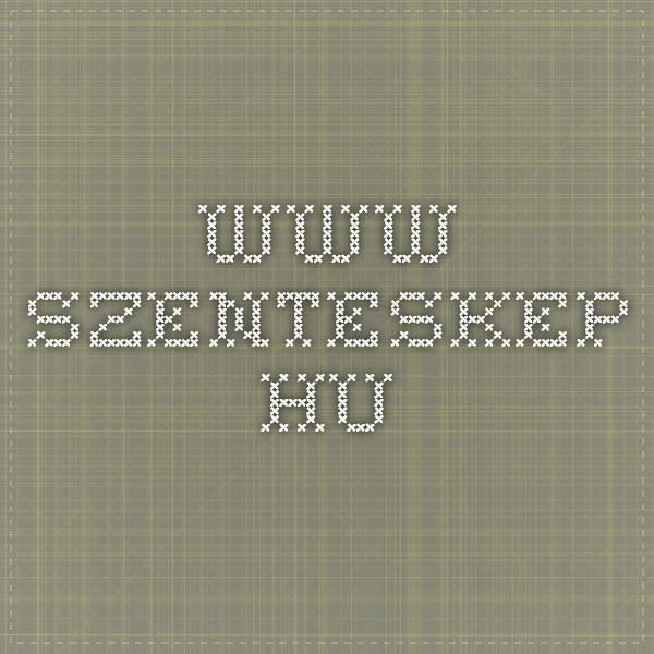 www.szenteskep.hu