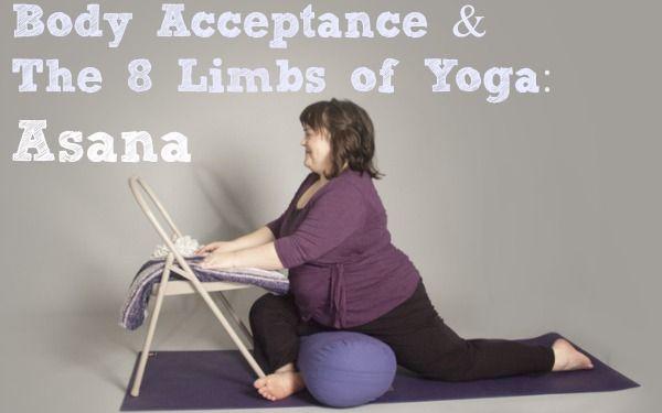 Body Acceptance & The 8 Limbs of Yoga: Asana | Yoga: Teaching ...