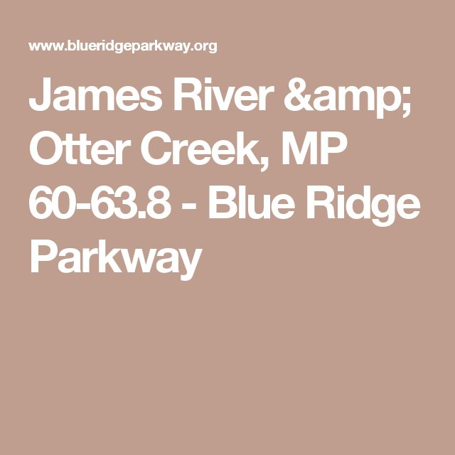 James River & Otter Creek, MP 60-63.8 - Blue Ridge Parkway