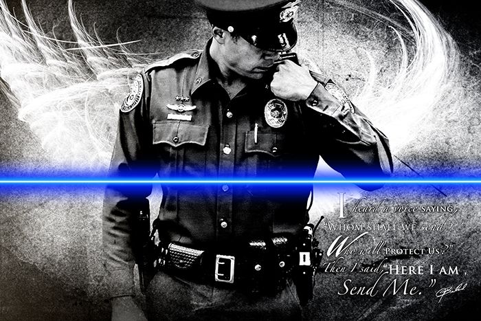 "I heard a voice saying, ""Whom shall we send? Who will protect us?"" Then I said, ""Here I am, Send Me."" Law Enforcement Today www.lawenforcementtoday.com"