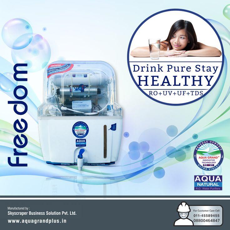 Drink pure stay healthy !!! #AquagrandPlus #Freedom #Water #CleanWaterForIndia #WaterPurifierIndia #ROPurifier Visit Us- www.aquagrandplus.in Call Us-011-45589455 / +91 8800464847