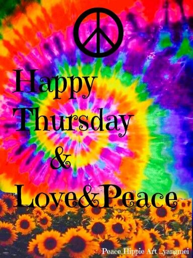 Happy Thursday New Day Thursday In 2019 Hippie Peace