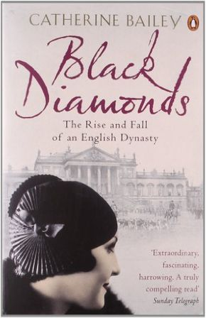 Amazon.com: Black Diamonds: The Rise And Fall Of A Great English Dynasty (9780141019239): Catherine Bailey: Books