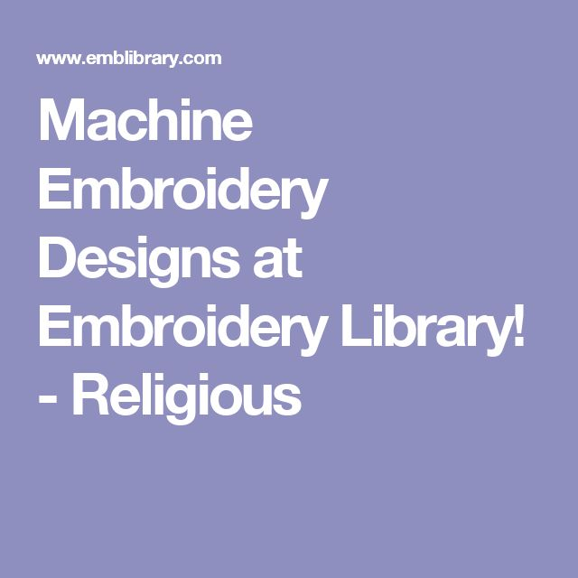 Machine Embroidery Designs at Embroidery Library! - Religious