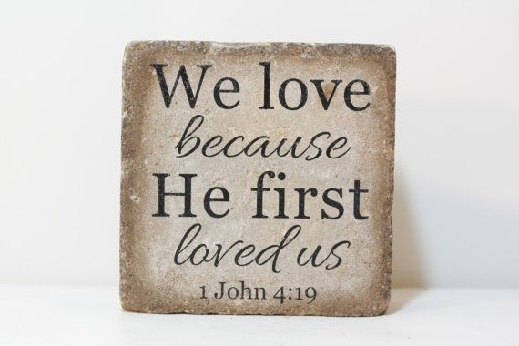 Rustic Bookend or Garden Decor. Tumbled Stone (Concrete) 6x6. We love because He first loved us. 1 John 4:19