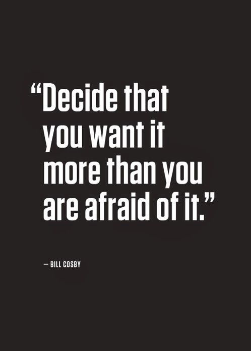 FEAR. The fear of rejection, or maybe not knowing the answer. Everything you want is on the other side of fear. Courage is being able to move beyond fear and follow your dreams.