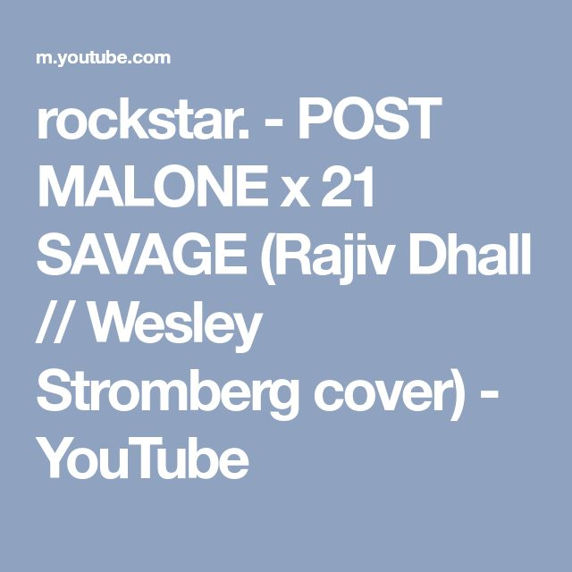 rockstar. - POST MALONE x 21 SAVAGE (Rajiv Dhall // Wesley Stromberg cover) - YouTube