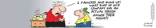 Stole this cartoon from another company...too funny and too true!