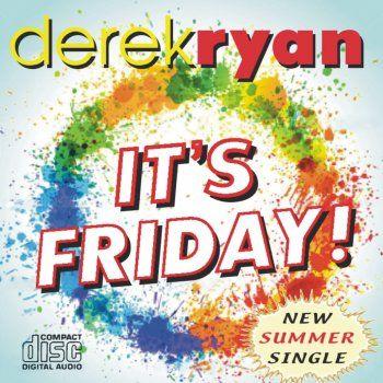 Derek Ryan - It's Friday Lyrics | Musixmatch