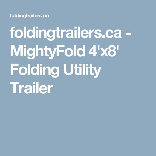 foldingtrailers.ca - MightyFold 4'x8' Folding Utility Trailer