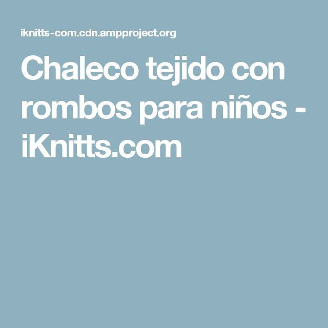 Chaleco tejido con rombos para niños - iKnitts.com
