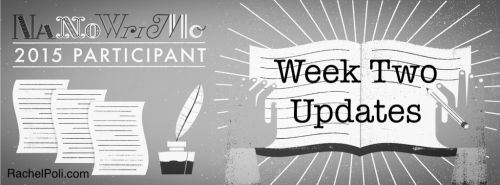 Week Two Updates for NaNoWriMo