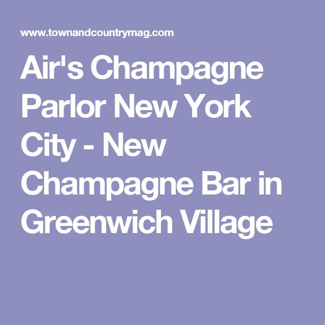 Air's Champagne Parlor New York City - New Champagne Bar in Greenwich Village
