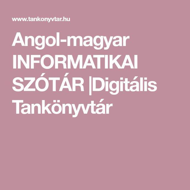 Angol-magyar   INFORMATIKAI SZÓTÁR     Digitális Tankönyvtár