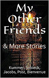 My Other Friends & Collected Scary Stories: A Short-Story Add-On To