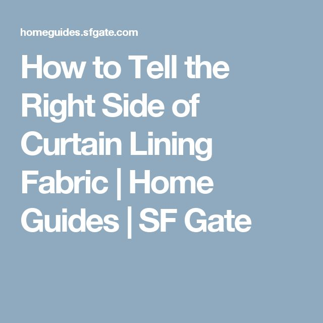 How to Tell the Right Side of Curtain Lining Fabric | Home Guides | SF Gate