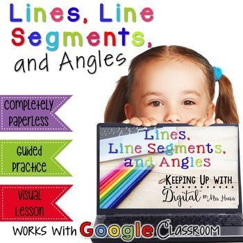 Geometry - Lines, Line Segments, and Angles - Interactive Digital Resource for the Google Classroom - Keeping Up with Digital ProductAre you a Google classroom?  Do you want to go paperless?  This pack has been created for YOU!   A great introduction to Geometry - Lines, Line Segments, and Angles.