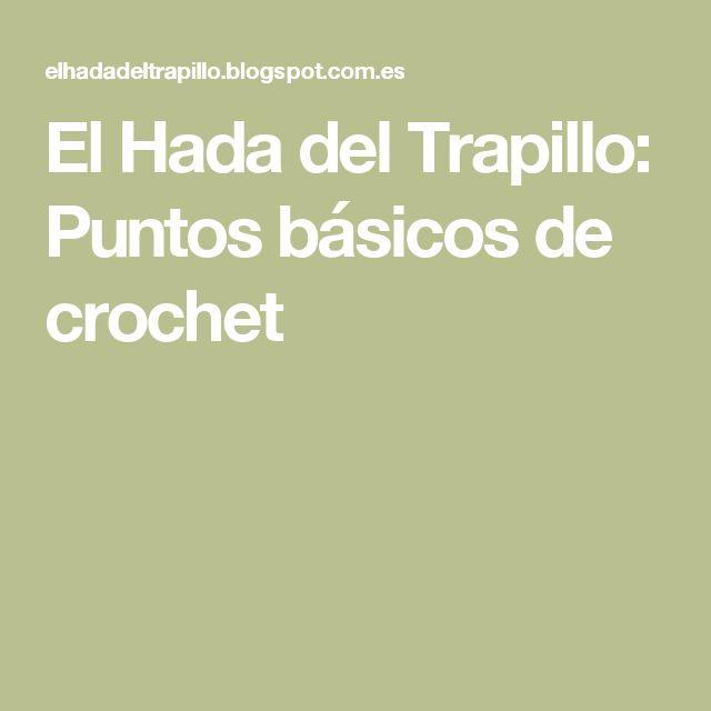 El Hada del Trapillo: Puntos básicos de crochet