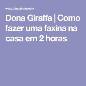Dona Giraffa | Como fazer uma faxina na casa em 2 horas