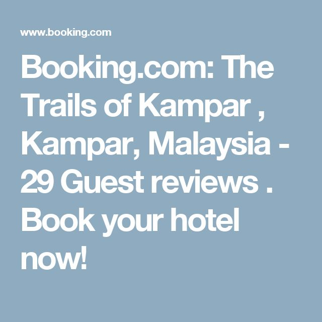 Booking.com: The Trails of Kampar , Kampar, Malaysia  - 29 Guest reviews . Book your hotel now!
