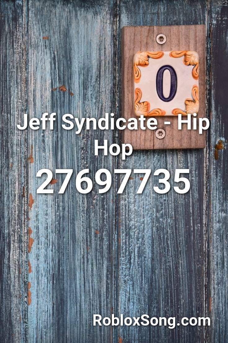 Roblox Music Jeff Syndicate Hip Hop 4x Speed Jeff Syndicate Hip Hop Roblox Id Roblox Music Codes In 2020 Songs Roblox Happy Song