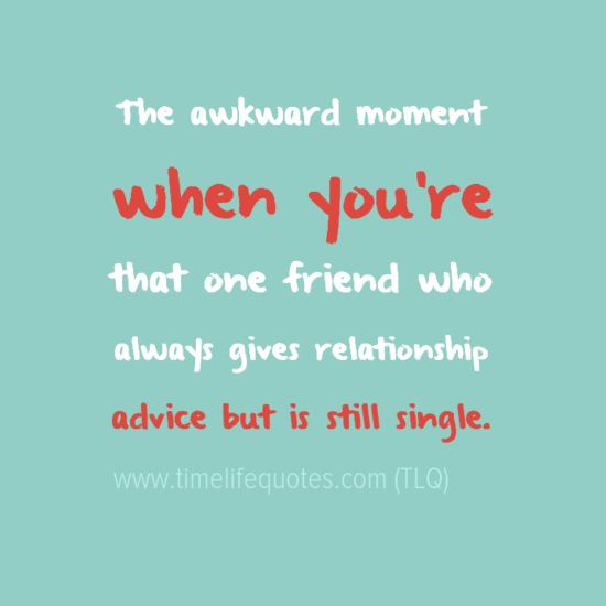 Awkward Moment Funny Quotes About Single Life