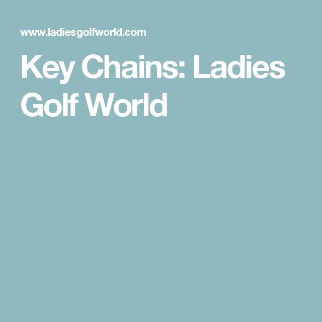 Key Chains: Ladies Golf World