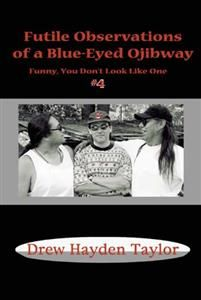 Essays and stories.  Fourth in the series.  Read the review of part #1 at Quill and Quire: http://www.quillandquire.com/review/funny-you-don-t-look-like-one-observations-from-a-blue-eyed-ojibway/
