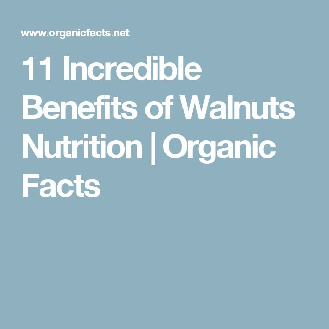 11 Incredible Benefits of Walnuts Nutrition   Organic Facts