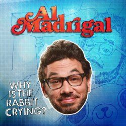 "Comedy Reviews: Al Madrigal's ""Why Is The Rabbit Crying?"""