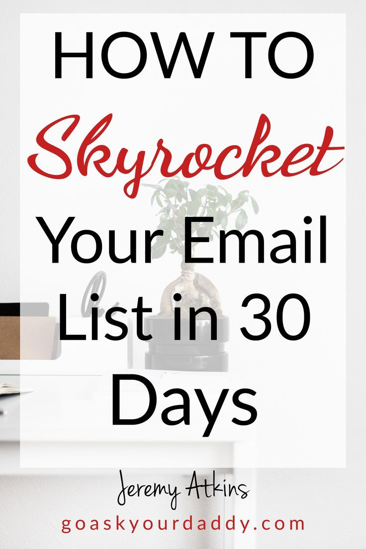 How To Skyrocket Your Email List in 30 Days
