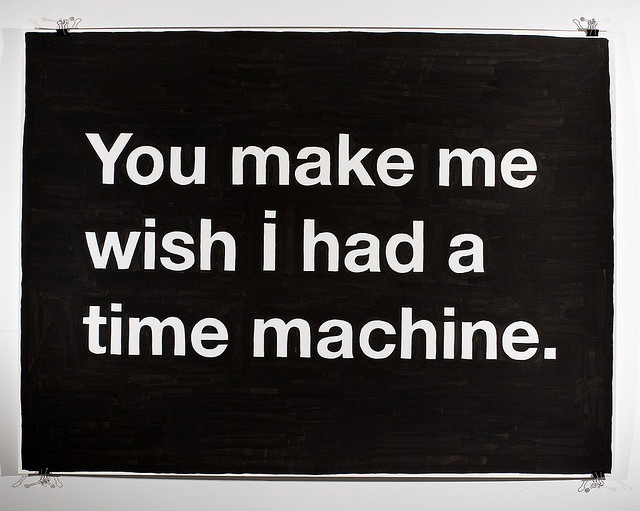 by Mike Monteiro, via FlickrThoughts, Time Machine Quotes, Life, Current Obsession, Funny, Things, Timemachine, True Stories, Amazing Lovers Quotes