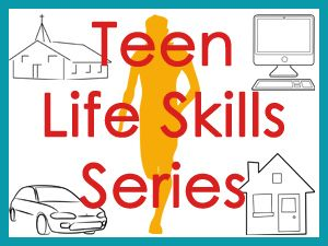 This Teen Life Skills series will help prepare teens for their futures in this world and the next.