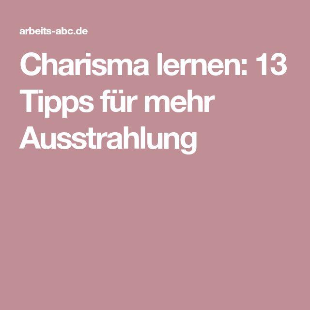 Charisma lernen: 13 Tipps für mehr Ausstrahlung