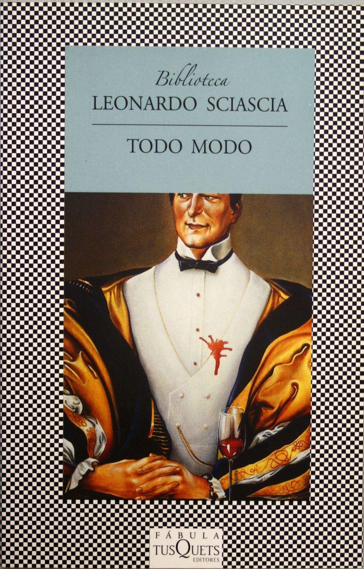 Todo modo / Leonardo Sciascia. + info: http://www.eldiario.es/zonacritica/Sciascia-responsabilidad-ciudadana_6_128497154.html
