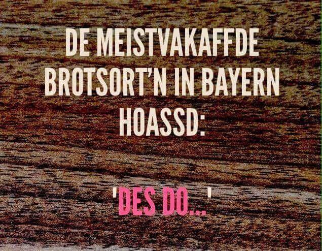 De meistvakaffde Brotsort'n in Bayern hoassd: 'Des do...'. #spruch #sprüche…