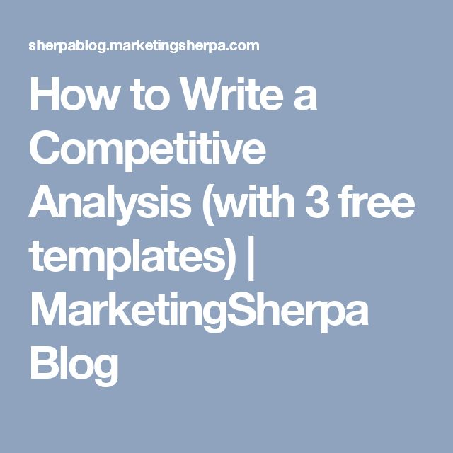 How to Write a Competitive Analysis (with 3 free templates) | MarketingSherpa Blog