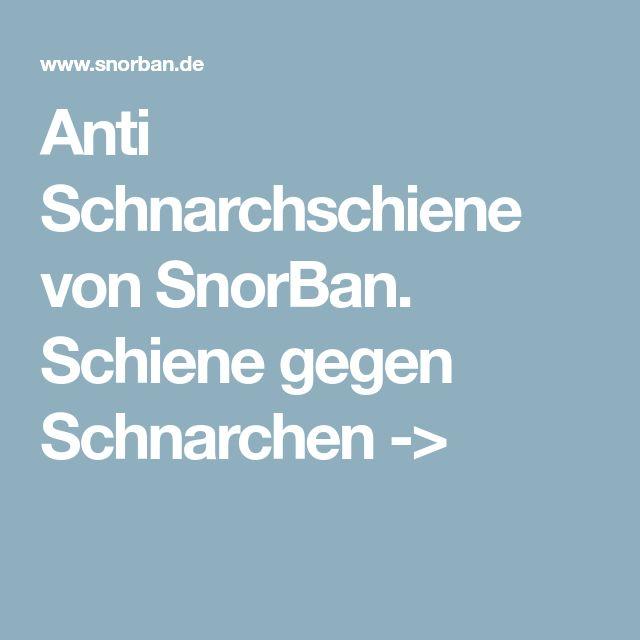 Anti Schnarchschiene von SnorBan. Schiene gegen Schnarchen ->