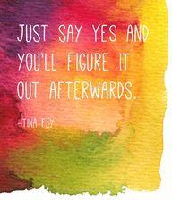 Just say yes Tina Fe